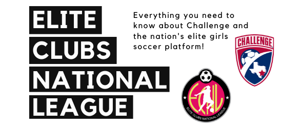 Learn More About Challenge and the Nation's Elite Girls Soccer Platforms, ECNL and ECNL-Regional League